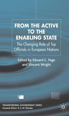 From the Active to the Enabling State: The Changing Role of Top Officials in European Nations