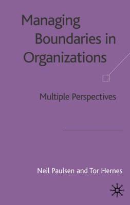 Managing Boundaries in Organizations: Multiple Perspectives