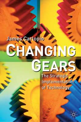 Changing Gears: The Strategic Implementation of Technology