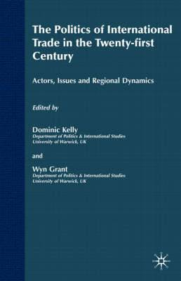 The Politics of International Trade in the 21st Century: Actors, Issues and Regional Dynamics: 2005