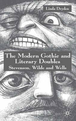 The Modern Gothic and Literary Doubles: Stevenson, Wilde and Wells