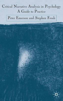 Critical Narrative Analysis in Psychology: A Guide to Practice