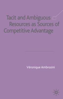 Tacit and Ambiguous Resources as Sources of Competitive Advantage