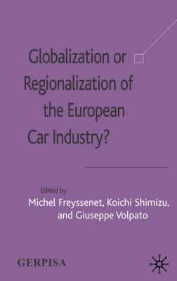 Globalization or Regionalization of the European Car Industry