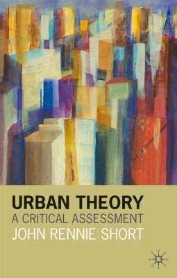 Urban Theory: A Critical Assessment