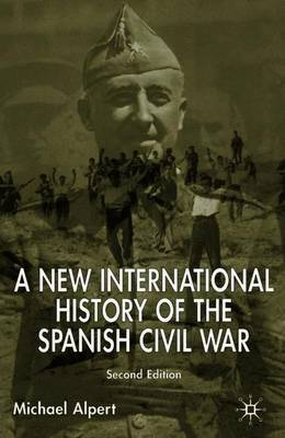 A New International History of the Spanish Civil War: Second Edition