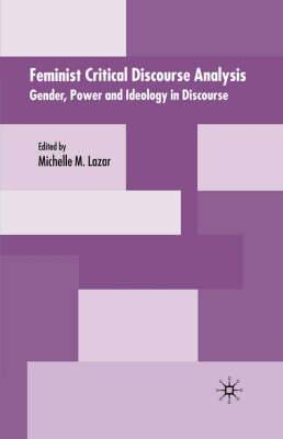 Feminist Critical Discourse Analysis: Gender, Power and Ideology in Discourse