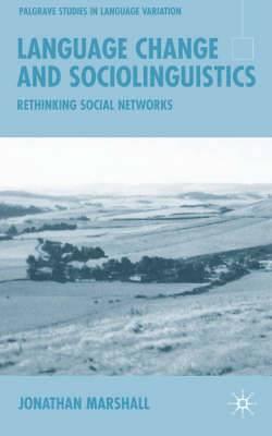 Language Change and Sociolinguistics: Rethinking Social Networks