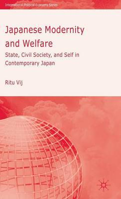 Japanese Modernity and Welfare: State, Civil Society and Self in Contemporary Japan: 2007