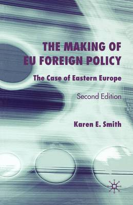 The Making of EU Foreign Policy: The Case of Eastern Europe: 2004
