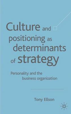 Culture and Positioning as Determinants of Strategy: Personality and the Business Organization