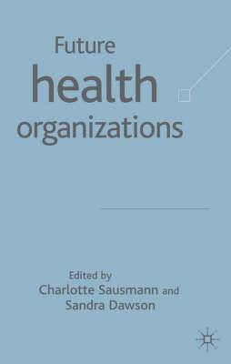 Future Health Organizations and Systems