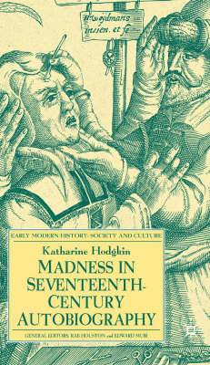 Madness in Seventeenth-Century Autobiography: 2007