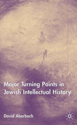 Major Turning Points in Jewish Intellectual History