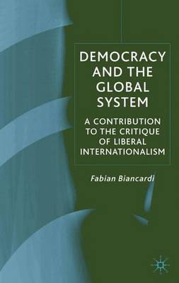 Democracy and the Global System: A Contribution to the Critique of Liberal Internationalism