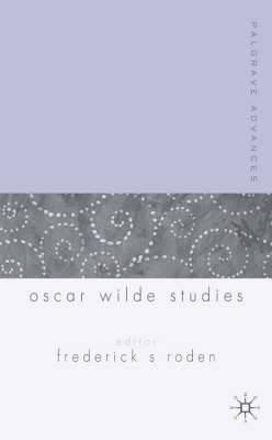 Palgrave Advances in Oscar Wilde Studies