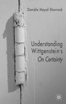 Understanding Wittgenstein's  On Certainty