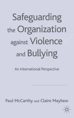 Safeguarding the Organization Against Violence and Bullying: An International Perspective