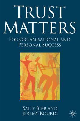 Trust Matters: For Organisational and Personal Success