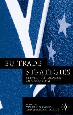 EU Trade Strategies: Regionalism and Globalism