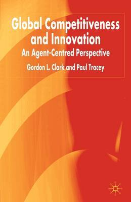 Global Competitiveness and Innovation: An Agent-Centred Perspective