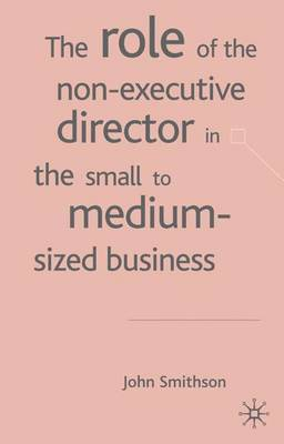 The Role of the Non-Executive Director in the Small to Medium Sized Businesses: 2004