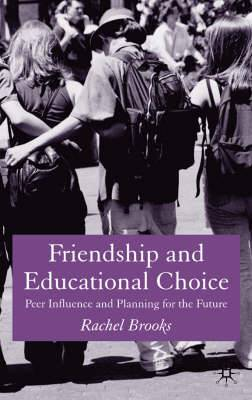 Friendship and Educational Choice: Peer Influence and Planning for the Future