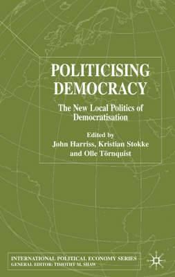 Politicising Democracy: The New Local Politics of Democratisation: 2005