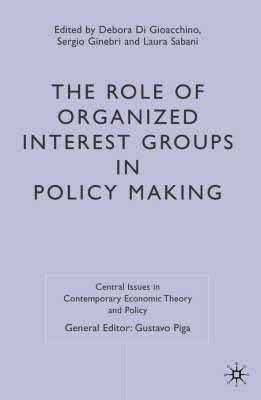 The Role of Organized Interest Groups in Policy Making