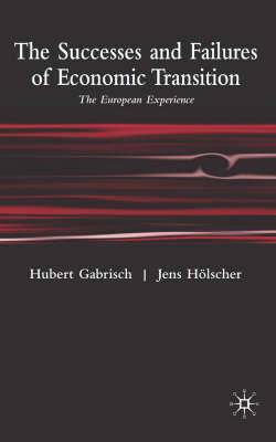 The Successes and Failures of Economic Transition: The European Experience