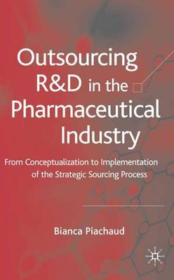 Outsourcing of R&D in the Pharmaceutical Industry: From Conceptualization to Implementation of the Strategic Sourcing Process
