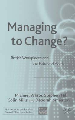 Managing to Change?: British Workplaces and the Future of Work