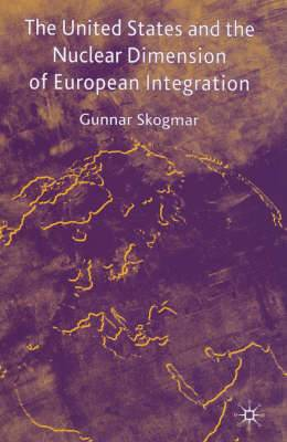 The United States and the Nuclear Dimension of European Integration
