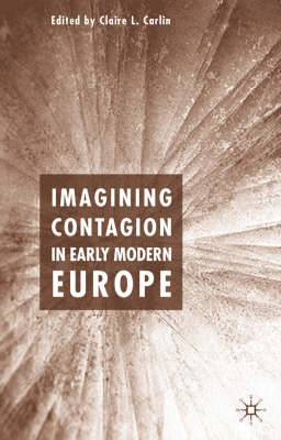 Imagining Contagion in Early Modern Europe: 2005
