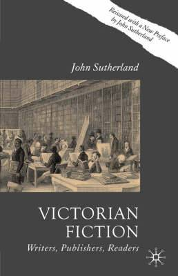 Victorian Fiction: Writers, Publishers, Readers: 2006