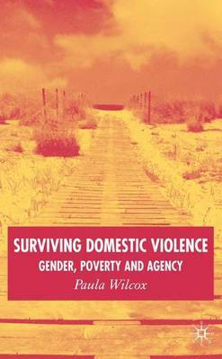 Surviving Domestic Violence: Gender, Poverty and Agency