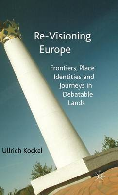 Re-visioning Europe: Frontiers, Place Identities and Journeys in Debatable Lands