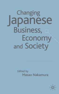 Changing Japanese Business,Economy and Society: Globalization of Post-bubble Japan