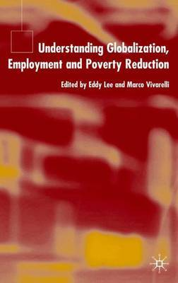 Understanding Globalization, Employment and Poverty Reduction