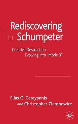 Re-Discovering Schumpeter: Creative Destruction Evolving into 'Mode 3'