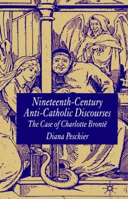 Nineteenth-Century Anti-Catholic Discourses: The Case of Charlotte Bronte?