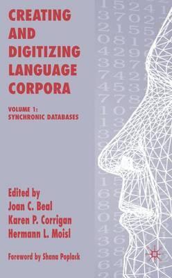 Creating and Digitizing Language Corpora: v. 1: Synchronic Databases
