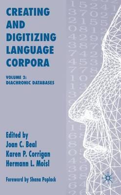 Creating and Digitizing Language Corpora: v. 2: Diachronic Databases