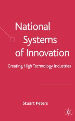 National Systems of Innovation: Creating High Technology Industries