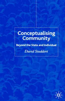 Conceptualising Community: Beyond the State and Individual