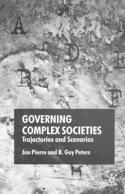 Governing Complex Societies: Trajectories and Scenarios