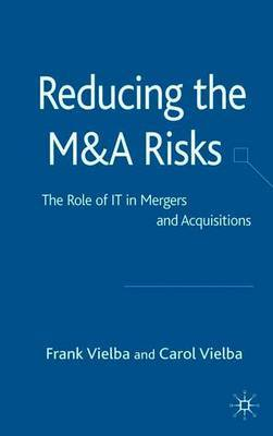 Reducing the M and A Risks: The Role of it in Mergers and Acquisitions