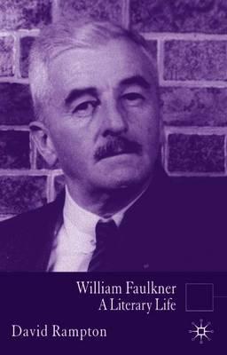 William Faulkner: A Literary Life