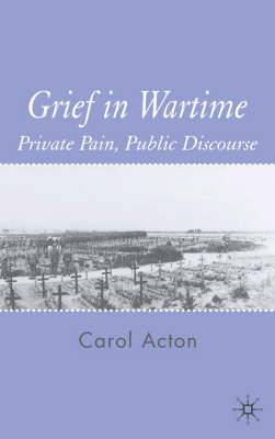 Grief in Wartime: Private Pain, Public Discourse