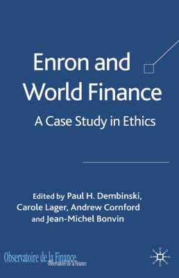Enron and World Finance: A Case Study in Ethics